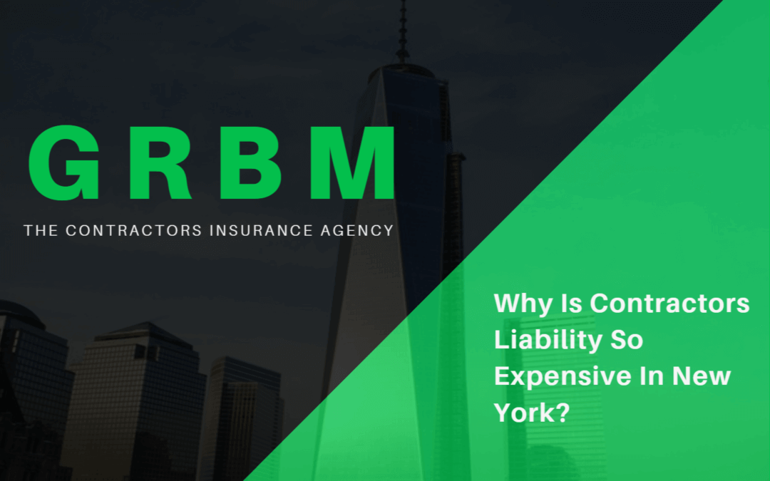 why is contractors liability so expensive in new york grbm insurance. Black Bedroom Furniture Sets. Home Design Ideas